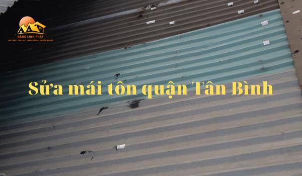 Sửa mái tôn quận Tân Bình